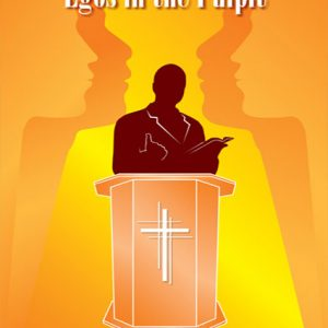 Egos In The Pulpit